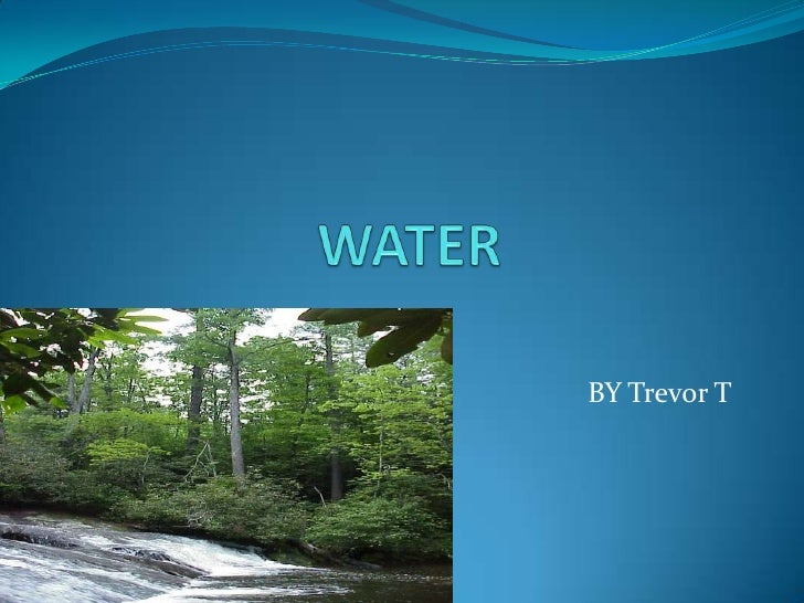 WATER <br />BY Trevor T<br />