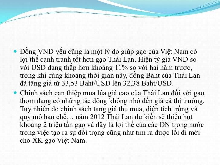  Đồng VND yếu cũng là một lý do giúp gạo của Việt Nam có  lợi thế cạnh tranh tốt hơn gạo Thái Lan. Hiện tỷ giá VND so  vớ...