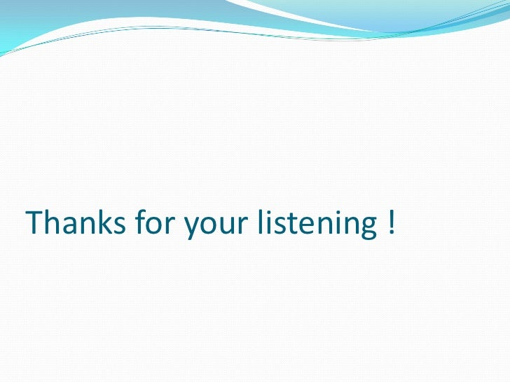 Thanks for your listening !