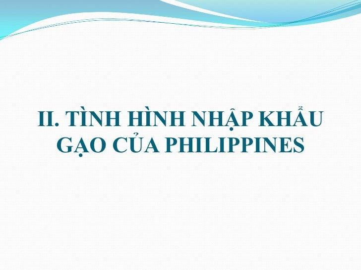 II. TÌNH HÌNH NHẬP KHẨU  GẠO CỦA PHILIPPINES