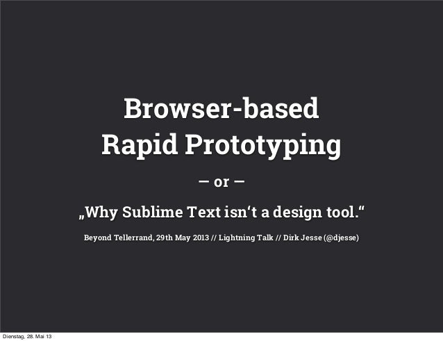 "— or ―""Why Sublime Text isn't a design tool.""Beyond Tellerrand, 29th May 2013 // Lightning Talk // Dirk Jesse (@djesse)Bro..."