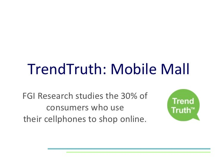 TrendTruth: Text It FGI Research studies the 30% of consumers who use their cellphones to shop online.