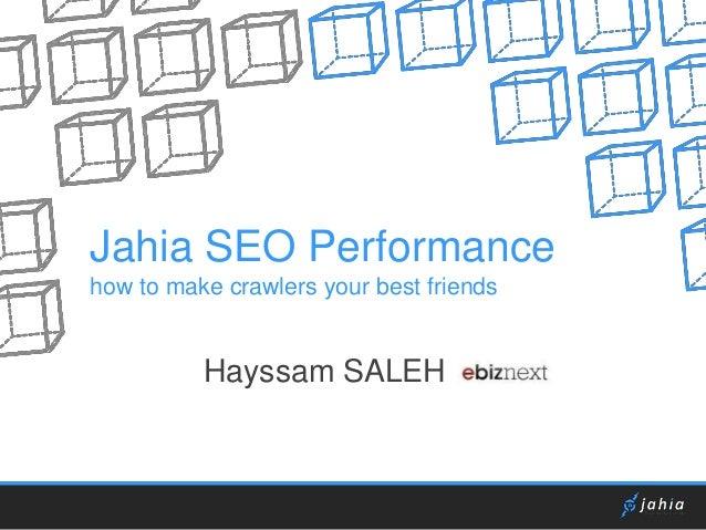 Jahia SEO Performance how to make crawlers your best friends Hayssam SALEH