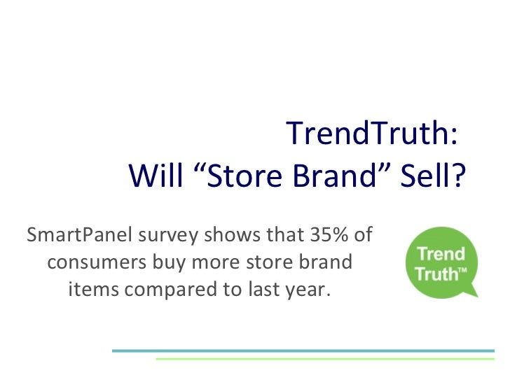 "TrendTruth:  Will ""Store Brand"" Sell? SmartPanel survey shows that 35% of consumers buy more store brand items compared to..."