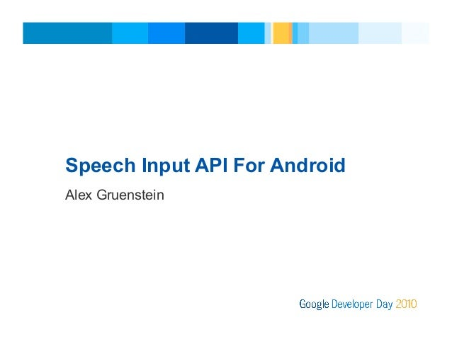 Google Developer Day 2010 Japan: 音声入力 API for Android