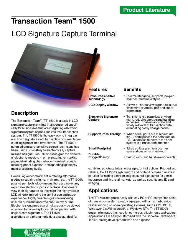 Product Literature  Transaction Team 1500 LCD Signature Capture Terminal  Features  Benefits  Pressure-Sensitive Technolo...