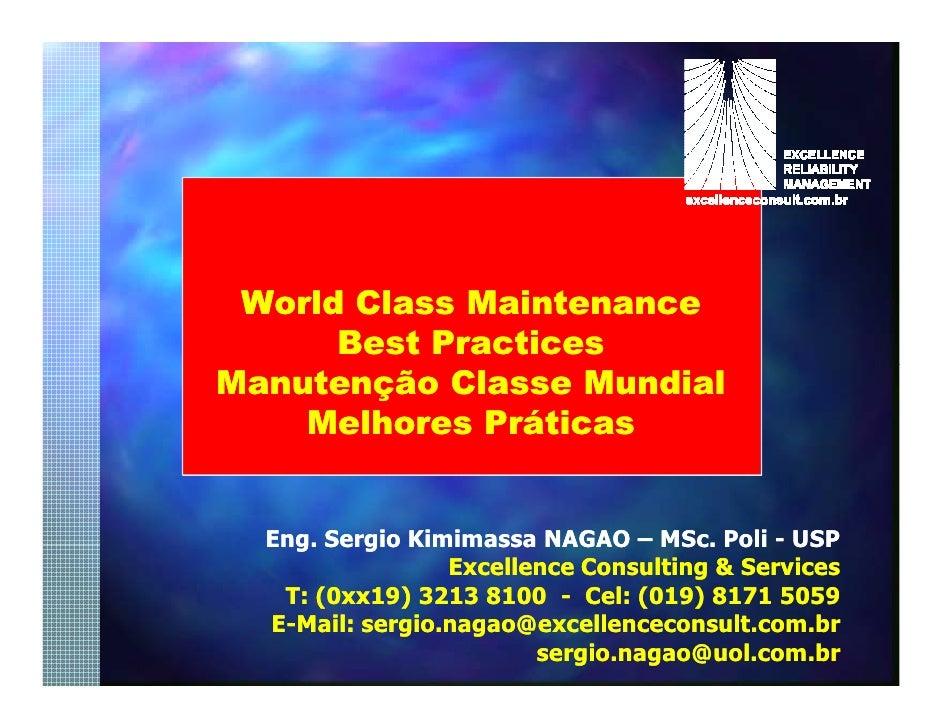 World Class Maintenance       Best Practices Manutenção Classe Mundial     Melhores Práticas     Eng. Sergio Kimimassa NAG...