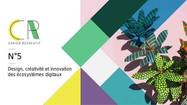 N°5 Design, créativité et innovation des écosystèmes digitaux