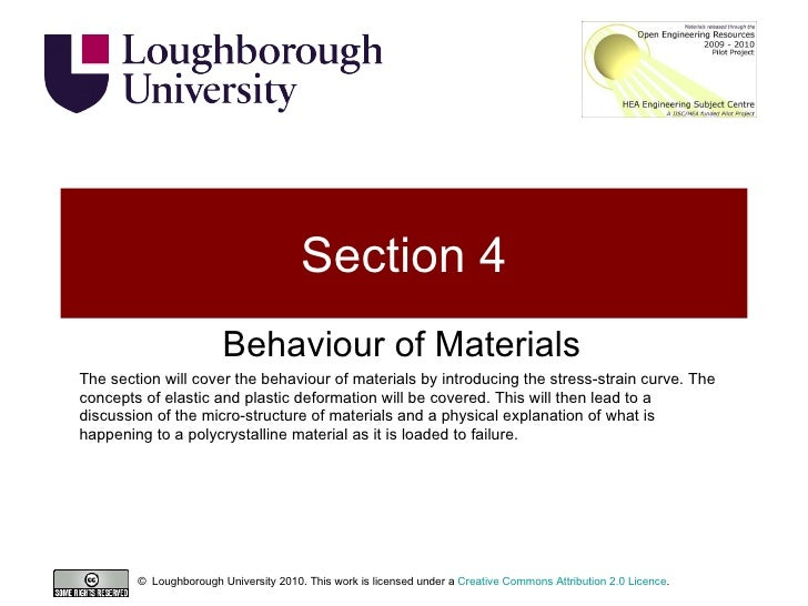 Section 4 Behaviour of Materials The section will cover the behaviour of materials by introducing the stress-strain curve....