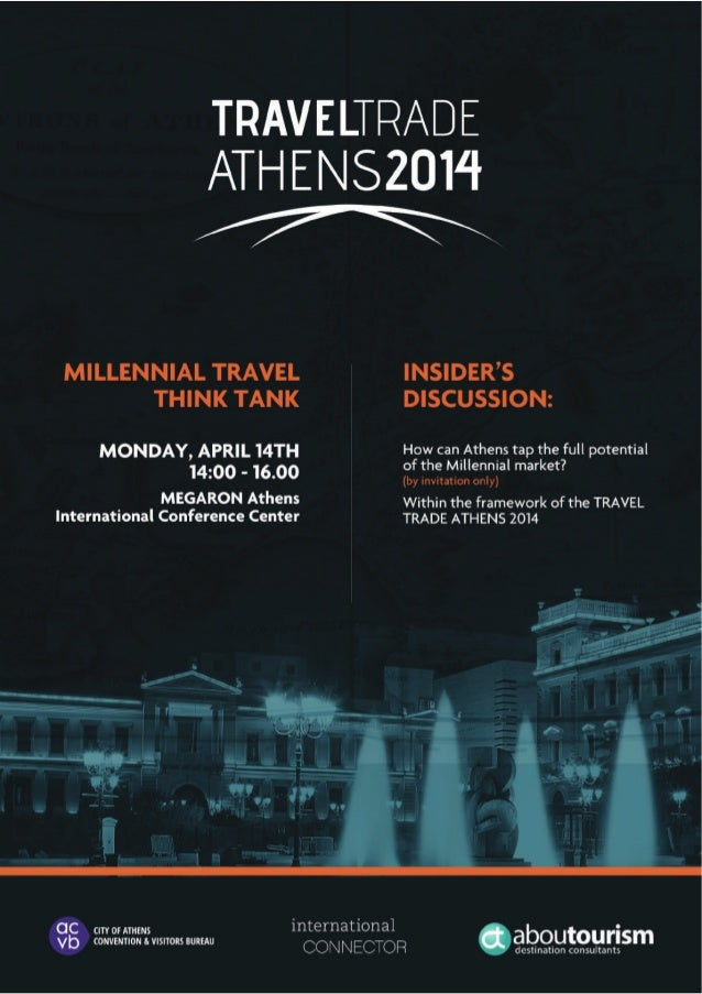 MILLENNIAL TRAVEL THINK THANK Description Insider's discussion: How can Athens tap the full potential of the Millennial ma...