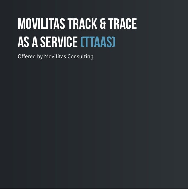 Movilitas Track & Trace as a Service (TTaaS) Offered by Movilitas Consulting