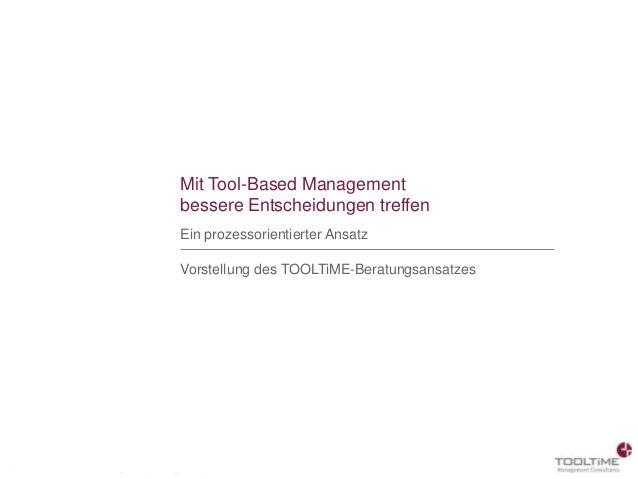 Mit Tool-Based Management                                          bessere Entscheidungen treffen                         ...