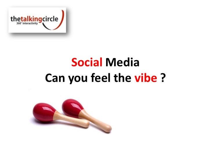 Social Media Canyou feel the vibe ?<br />