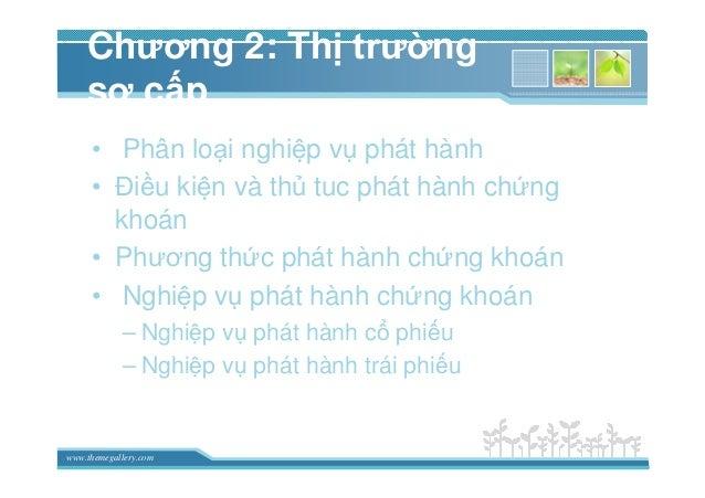 www.themegallery.com Chương 2: Th trư ng sơ c p • Phân lo i nghi p v phát hành • ði u ki n và th tuc phát hành ch ng khoán...