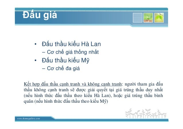 www.themegallery.com ð u giá • ð u th u ki u Hà Lan – Cơ ch giá th ng nh t • ð u th u ki u M – Cơ ch ña giá K t h p ñ u th...