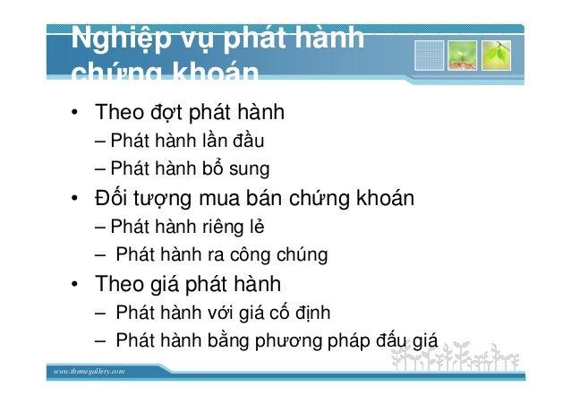 www.themegallery.com Nghi p v phát hành ch ng khoán • Theo ñ t phát hành – Phát hành l n ñ u – Phát hành b sung • ð i tư n...