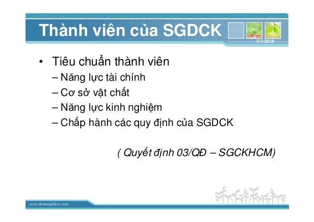 www.themegallery.com Thành viên c a SGDCK • Tiêu chu n thành viên – Năng l c tài chính – Cơ s v t ch t – Năng l c kinh ngh...