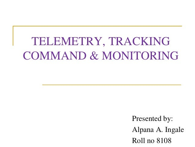 telemetry, tracking command & monitoring presented by: alpana a  ingale  roll no 8108 content 1  introduction 2  ttc & m block diagram