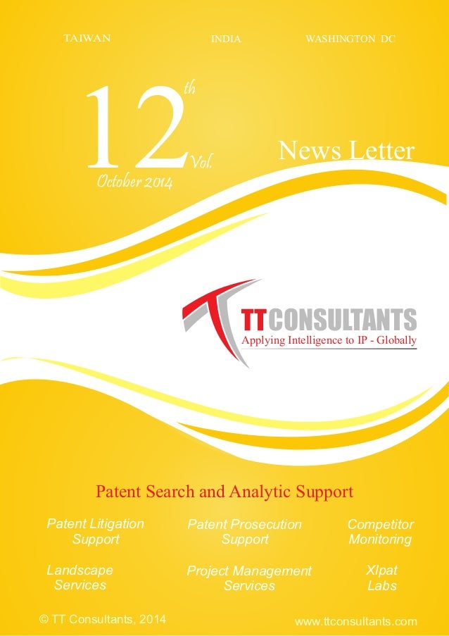 12 th October 2014 Vol. CONSULTANTSApplying Intelligence to IP - Globally TAIWAN INDIA WASHINGTON DC © TT Consultants, 201...