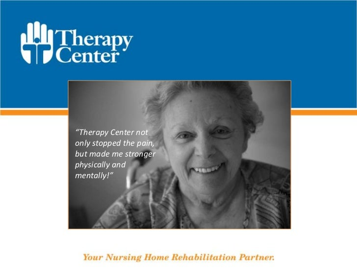 """""""Therapy Center not only stopped the pain, but made me stronger physically and mentally!""""<br />"""
