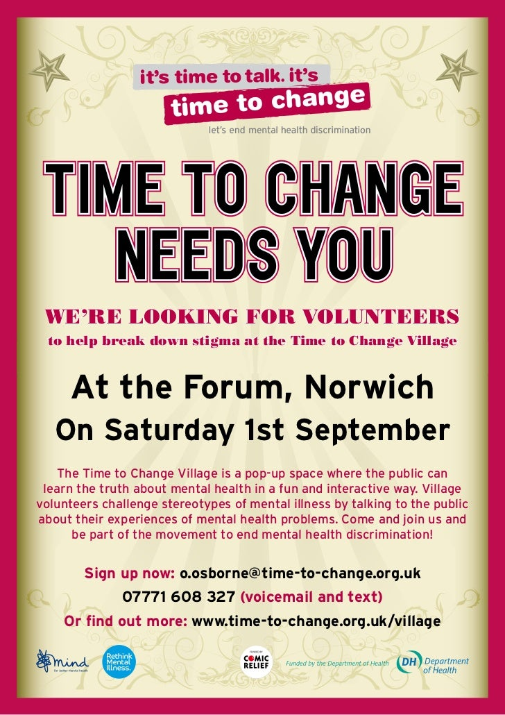WE'RE LOOKING FOR VOLUNTEERS to help break down stigma at the Time to Change Village     At the Forum, Norwich   On Saturd...