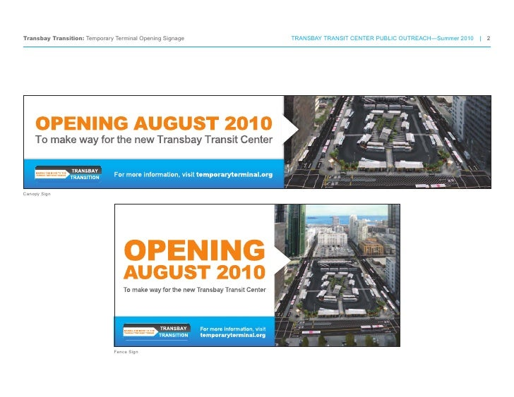 Transbay Transition: Temporary Terminal Opening Signage   TRANSBAY TRANSIT CENTER PUBLIC OUTREACH—Summer 2010 | 2     Cano...