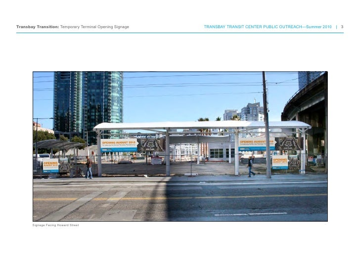 Transbay Transition: Temporary Terminal Opening Signage                                                           Canopy a...
