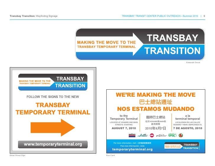 Transbay Transition: Wayfinding Signage                 TRANSBAY TRANSIT CENTER PUBLIC OUTREACH—Summer 2010 | 6           ...