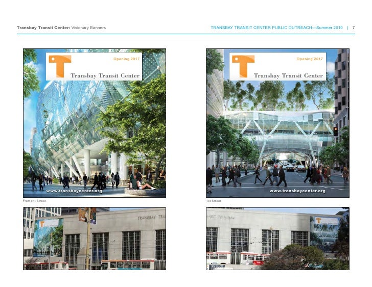 Transbay Transit Center: Visionary Banners                     TRANSBAY TRANSIT CENTER PUBLIC OUTREACH—Summer 2010 | 7    ...