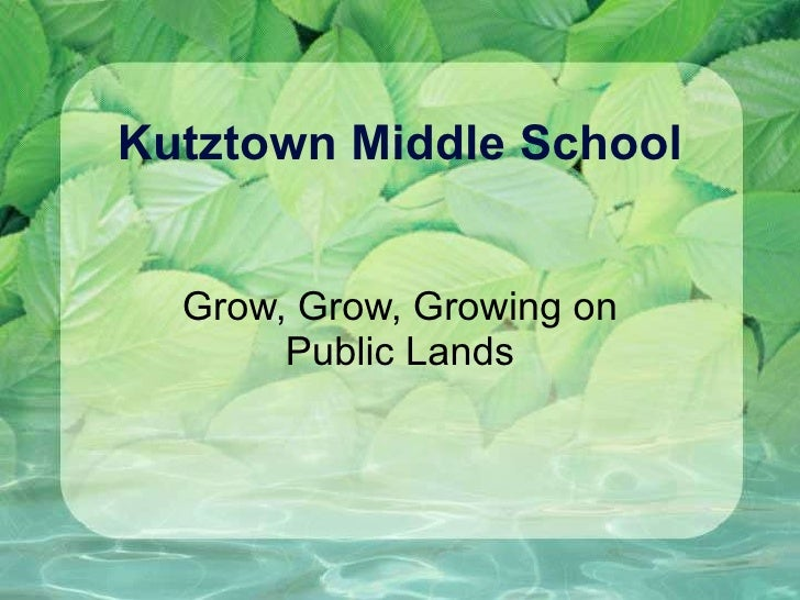 Kutztown Middle School Grow, Grow, Growing on Public Lands