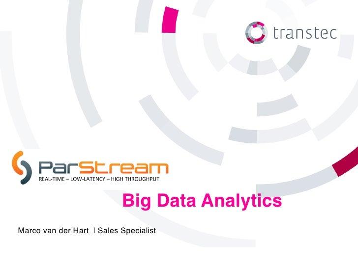 Big Data AnalyticsMarco van der Hart | Sales Specialist