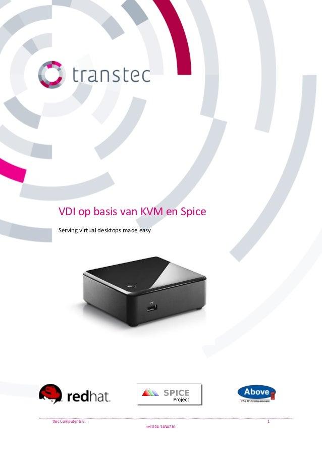 ttec Computer b.v. 1 tel 024-3434210 VDI op basis van KVM en Spice Serving virtual desktops made easy