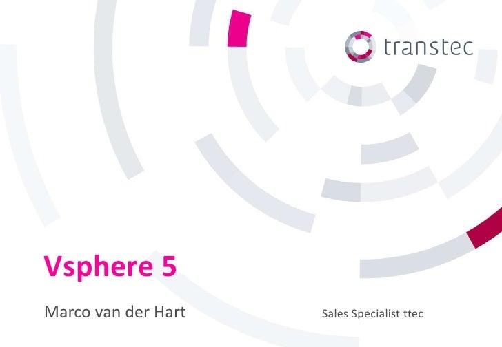 Vsphere 5Marco van der Hart   Sales Specialist ttec