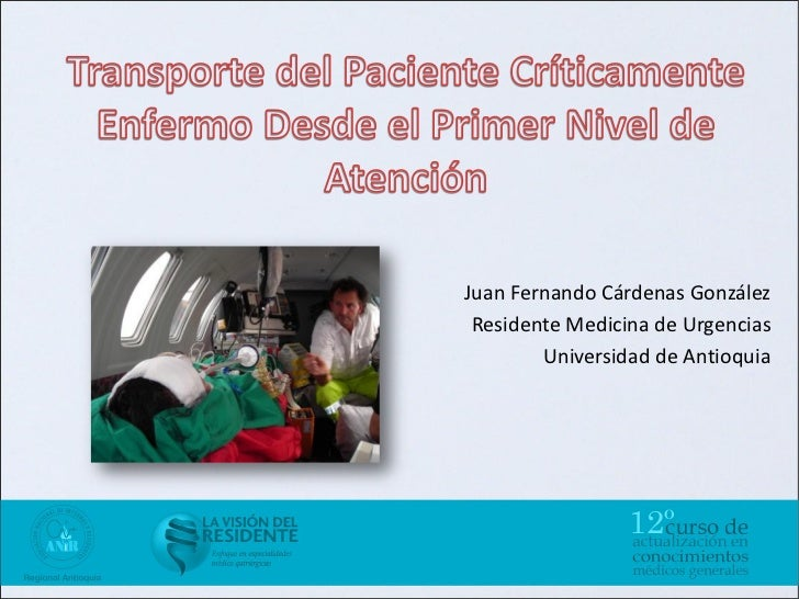 Juan Fernando Cárdenas González Residente Medicina de Urgencias        Universidad de Antioquia