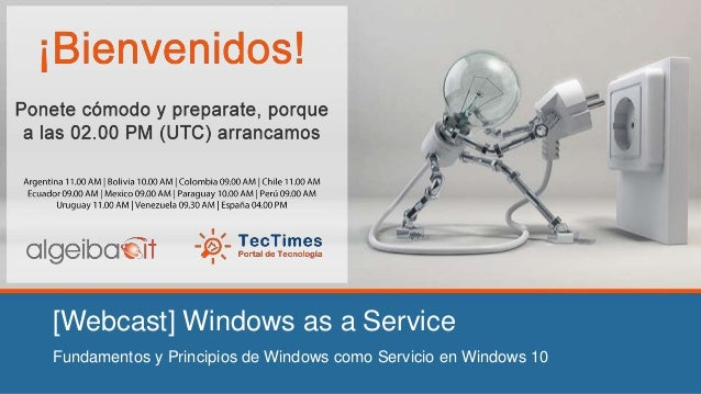 [Webcast] Windows as a Service Fundamentos y Principios de Windows como Servicio en Windows 10