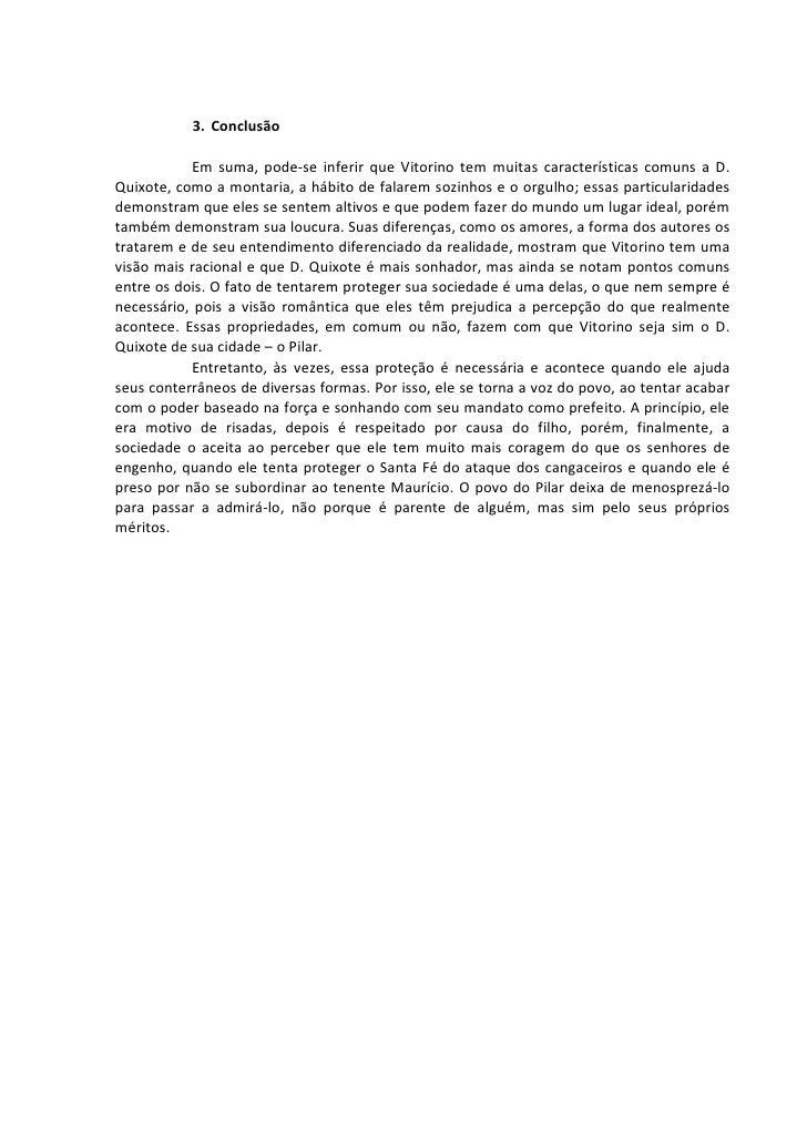 3. Conclusão             Em suma, pode-se inferir que Vitorino tem muitas características comuns a D. Quixote, como a mont...