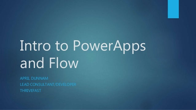 Intro to PowerApps and Flow