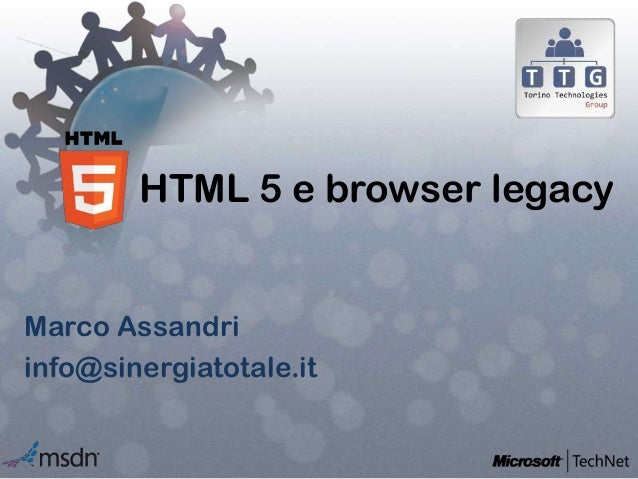 HTML 5 e browser legacyMarco Assandriinfo@sinergiatotale.it