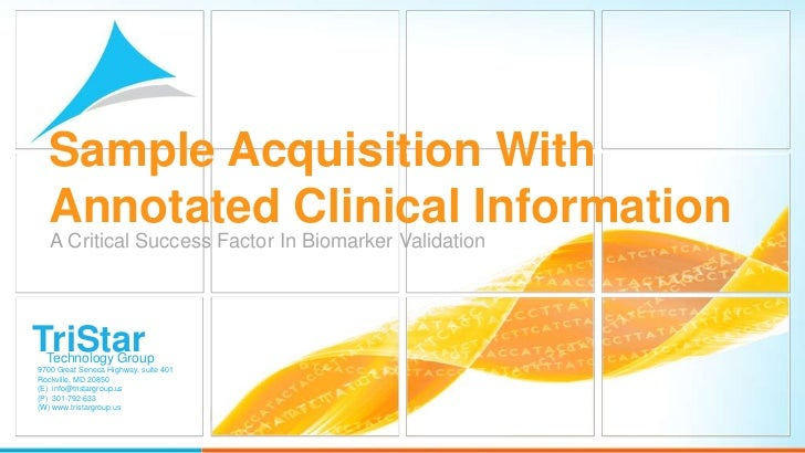 Sample Acquisition With  Annotated Clinical Information   A Critical Success Factor In Biomarker ValidationTriStar  Techno...