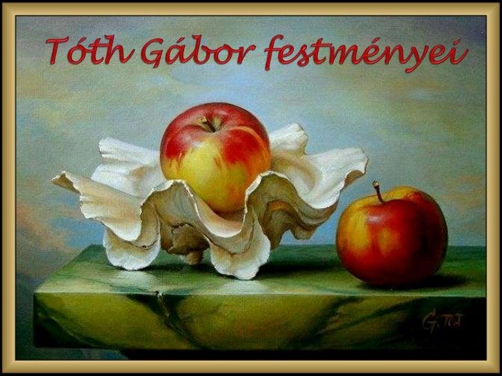Tóth gábor festményei (Paintings of Gábor Tóth)