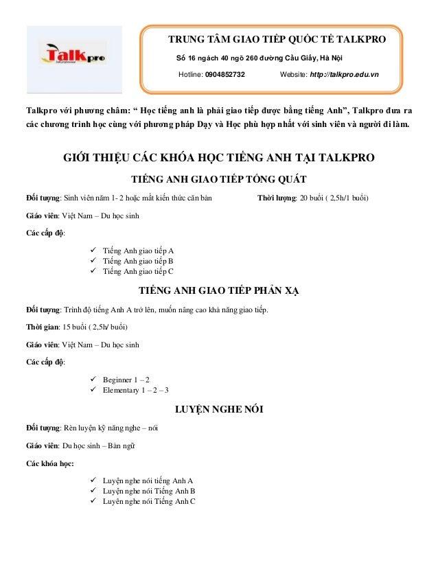 TRUNG TÂM GIAO TIẾP QUỐC TẾ TALKPRO Số 16 ngách 40 ngõ 260 đường Cầu Giấy, Hà Nội Hotline: 0904852732  Website: http://tal...