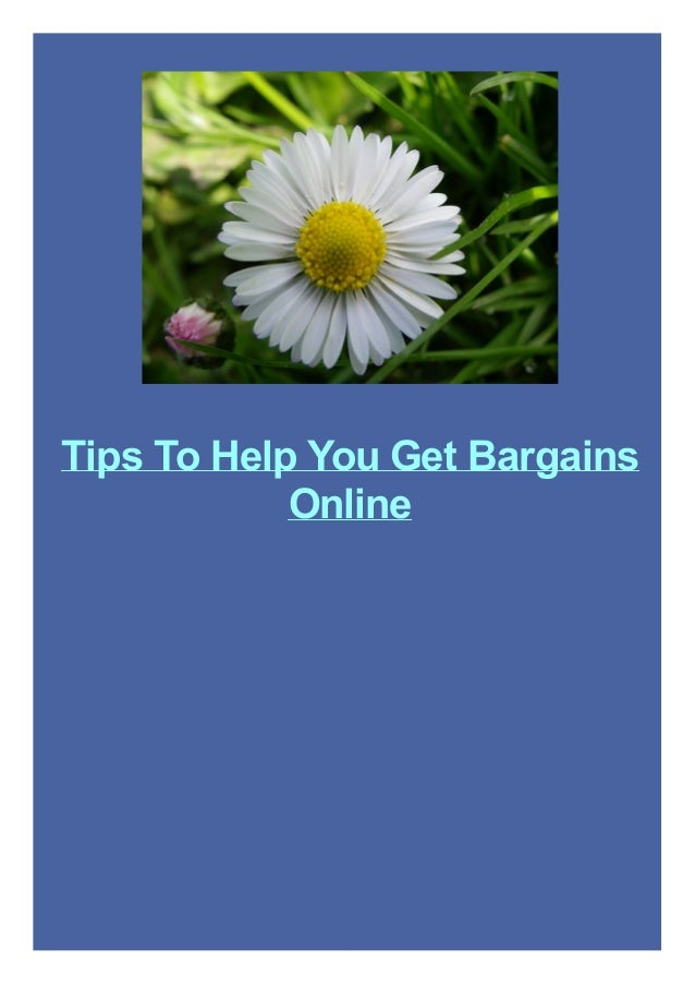 Tips To Help You Get Bargains Online