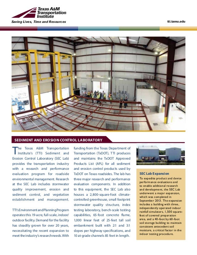 Saving Lives, Time and Resources tti.tamu.edu The Texas A&M Transportation Institute's (TTI) Sediment and Erosion Control ...