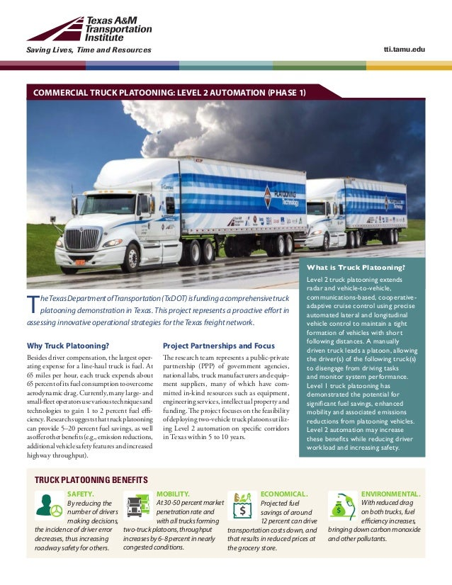 Saving Lives, Time and Resources tti.tamu.edu Why Truck Platooning? Besides driver compensation, the largest oper- ating e...