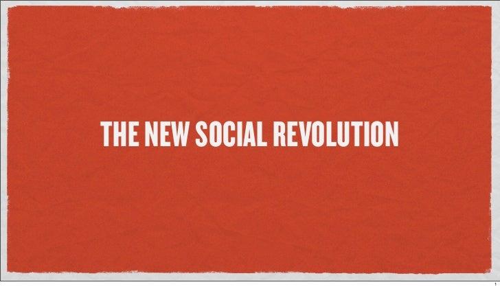 THE NEW SOCIAL REVOLUTION                               1