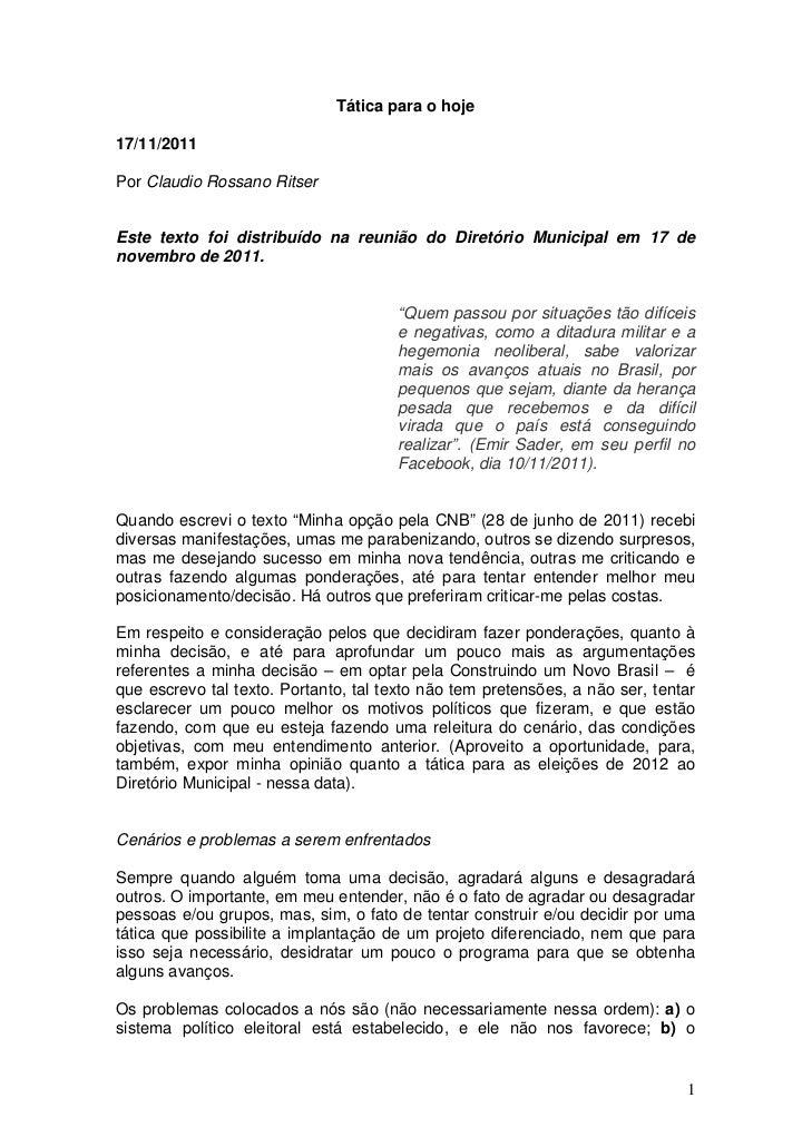 Tática para o hoje17/11/2011Por Claudio Rossano RitserEste texto foi distribuído na reunião do Diretório Municipal em 17 d...