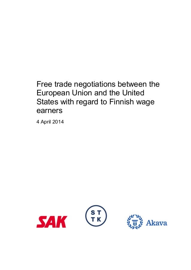 Free trade negotiations between the European Union and the United States with regard to Finnish wage earners 4 April 2014 ...