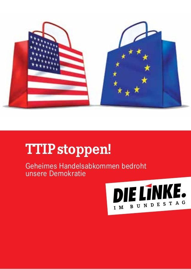 TTIPstoppen! Geheimes Handelsabkommen bedroht unsere Demokratie