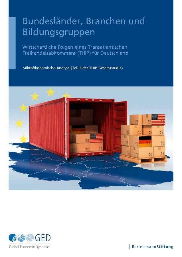 Bundesländer, Branchen und Bildungsgruppen Wirtschaftliche Folgen eines Transatlantischen Freihandelsabkommens (THIP) für ...