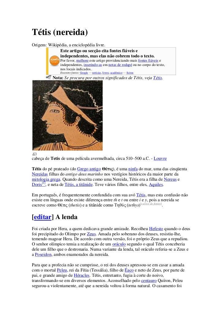 Tétis (nereida)<br />Origem: Wikipédia, a enciclopédia livre.<br />Este artigo ou secção cita fontes fiáveis e independent...